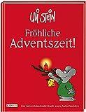 Fröhliche Adventszeit!: Ein Adventskalenderbuch zum Aufschneiden   Adventskalender mit lustigen Erfindungen, schrägen Basteltipps, Spielen und kuriosen Spartipps