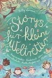 Storys für kleine Weltretter: Inspirierendes Kinderbuch über Umweltschutz, Nachhaltigkeit und Klima
