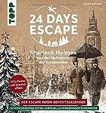 24 DAYS ESCAPE – Der Escape Room Adventskalender: Sherlock Holmes und das Geheimnis der Kronjuwelen. SPIEGEL Bestseller: 24 verschlossene Rätselseiten ... Das Escape Adventskalenderbuch!
